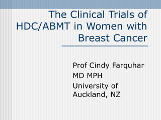 The Clinical Trials of HDC/ABMT in Women with Breast Cancer
