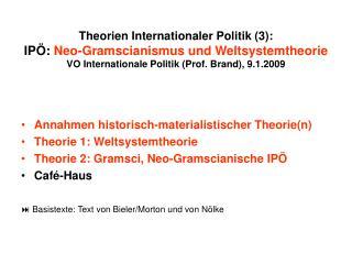 Annahmen historisch-materialistischer Theorie(n) Theorie 1: Weltsystemtheorie