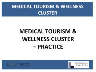 MEDICAL TOURISM  & WELLNESS CLUSTER  – PRACTICE