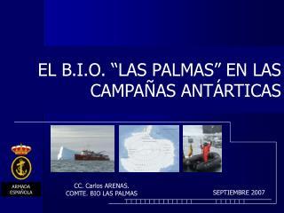 """EL B.I.O. """"LAS PALMAS"""" EN LAS CAMPAÑAS ANTÁRTICAS"""