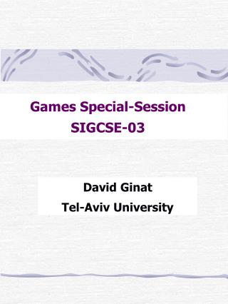Games Special-Session   SIGCSE-03