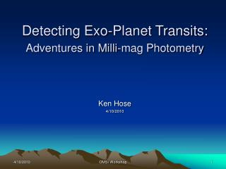 Detecting Exo-Planet Transits:  Adventures in Milli-mag Photometry