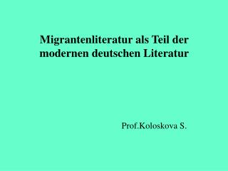 Migrantenliteratur als Teil der modernen deutschen Literatur