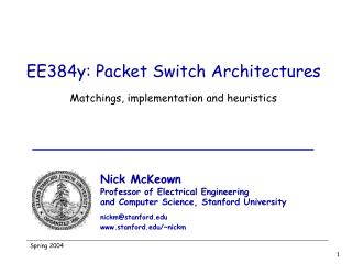 EE384y: Packet Switch Architectures Matchings, implementation and heuristics