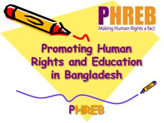 Promoting Human Rights and Education in Bangladesh P HREB