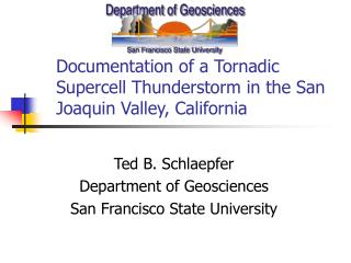 Documentation of a Tornadic Supercell Thunderstorm in the San Joaquin Valley, California