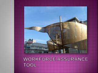 Workforce Assurance tool