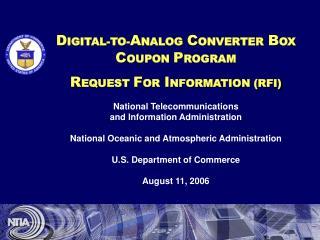 D IGITAL-TO- A NALOG C ONVERTER B OX C OUPON P ROGRAM R EQUEST F OR I NFORMATION (RFI)