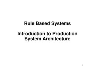 Rule Based Systems  Introduction to Production System Architecture