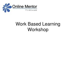 Work Based Learning Workshop