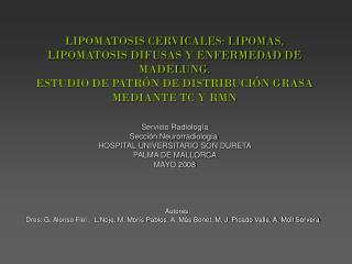 Servicio Radiología Sección Neurorradiología  HOSPITAL UNIVERSITARIO SON DURETA PALMA DE MALLORCA