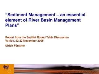 """Sediment Management – an essential element of River Basin Management Plans"""