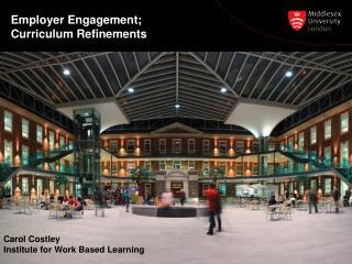Employer Engagement;  Curriculum Refinements