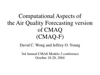 Computational Aspects of  the Air Quality Forecasting version of CMAQ (CMAQ-F)