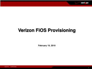 Verizon FiOS Provisioning February 19, 2010