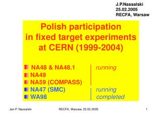 Polish participation  in fixed target experiments  at CERN (1999-2004)