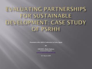EVALUATING PARTNERSHIPS FOR SUSTAINABLE DEVELOPMENT: CASE STUDY OF PSRHH