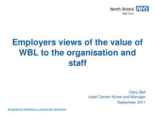 Employers views of the value of WBL to the organisation and staff