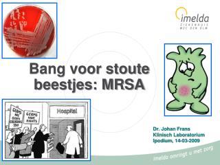 Bang voor stoute beestjes: MRSA