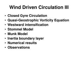Wind Driven Circulation III