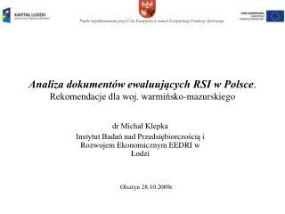 Analiza dokumentów ewaluujących RSI w Polsce . Rekomendacje dla woj. warmińsko-mazurskiego