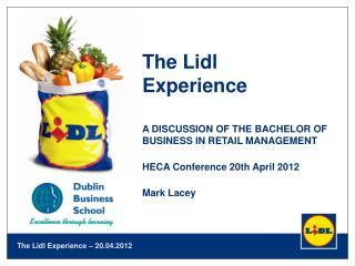 The Lidl  Experience A DISCUSSION OF THE BACHELOR OF BUSINESS IN RETAIL MANAGEMENT