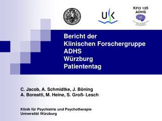 Bericht der  Klinischen Forschergruppe ADHS  Würzburg Patiententag