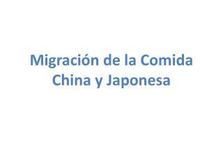 Migración de la Comida China y Japonesa