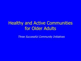 Healthy and Active Communities for Older Adults