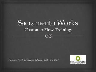 Sacramento Works  Customer Flow Training