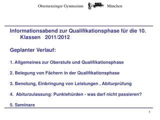 Informationsabend zur Qualifikationsphase für die 10. Klassen   2011/2012 Geplanter Verlauf: