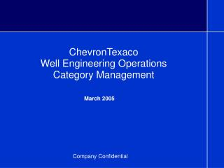 ChevronTexaco  Well Engineering Operations  Category Management