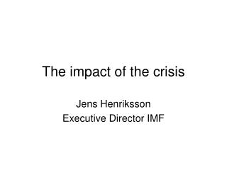 The impact of the crisis