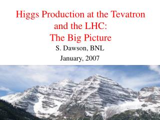 Higgs Production at the Tevatron and the LHC: The Big Picture