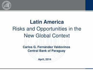 Latin America Risks and Opportunities in the  New Global Context
