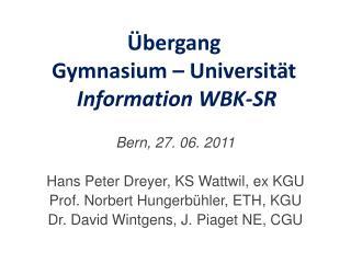 Übergang  Gymnasium – Universität Information WBK-SR