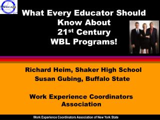 What Every Educator Should Know About  21 st  Century  WBL Programs!