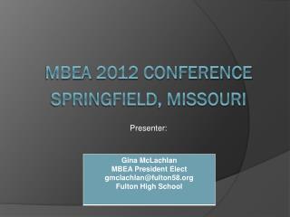 mbea  2012 Conference Springfield, Missouri Presenter: