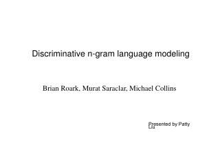 Discriminative n-gram language modeling