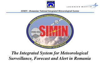 The Integrated System for Meteorological Surveillance, Forecast and Alert in Romania