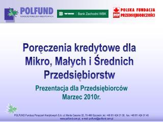 Prezentacja dla Przedsiębiorców Marzec 2010r.