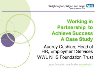 Working in Partnership  to Achieve Success A Case Study