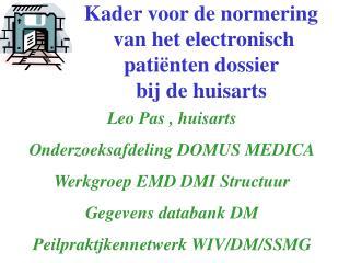 Kader voor de normering  van het electronisch  patiënten dossier  bij de huisarts