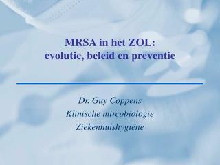 MRSA in het ZOL:  evolutie, beleid en preventie