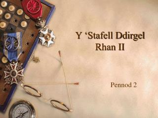 Y 'Stafell Ddirgel Rhan II
