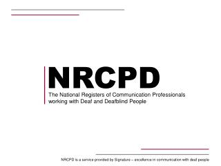 NRCPD is a service provided by Signature – excellence in communication with deaf people