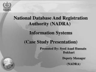 National Database And Registration Authority (NADRA) Information Systems (Case Study Presentation)
