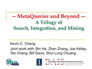 -- MetaQuerier and Beyond –- A Trilogy of  Search, Integration, and Mining
