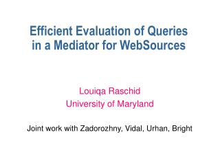Efficient Evaluation of Queries in a Mediator for WebSources