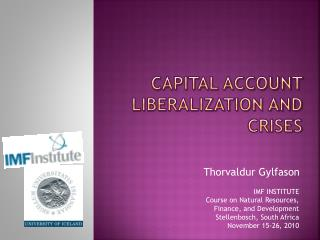 Capital Account Liberalization and Crises